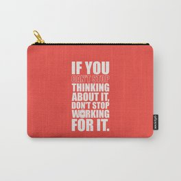 Lab No. 4 - If You Cannot Stop Thinking About It Gym Motivational Quotes Poster Carry-All Pouch