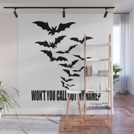 Won't you call out my name? Wall Mural