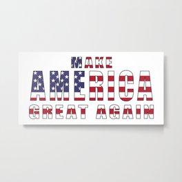Make America Great Again - 2016 Campaign Slogan Metal Print