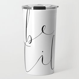 BE STILL Travel Mug