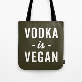 Vodka Is Vegan Funny Quote Tote Bag