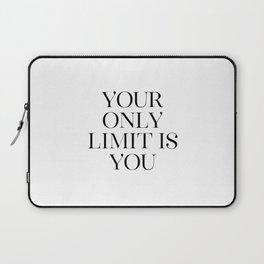 Your Only Limit Is You, Inspirational Quote, Workout Print, Office Wall Decor Laptop Sleeve