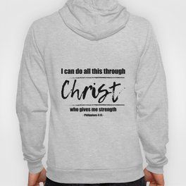 Christian,Bible Quote,I can do all this through Christ,Philippians 4:13 Hoody