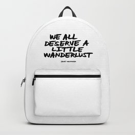 'We all deserve a little wanderlust' Hand Letter Type Word Black & White Backpack