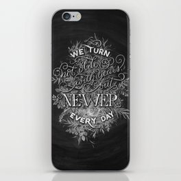 Newer Every Day iPhone Skin