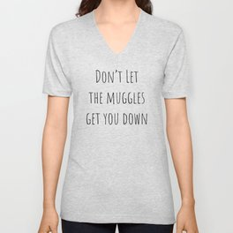 Don't Let the Muggles Get You Down (White) Unisex V-Neck