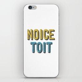 Noice Toit iPhone Skin