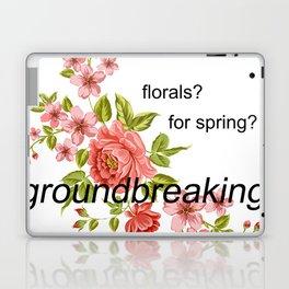 florals? for spring? groundbreaking. Laptop & iPad Skin