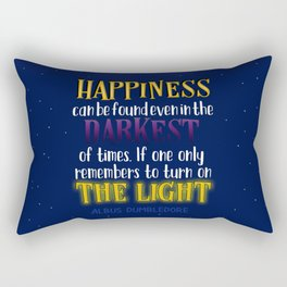 Happiness can be found even in the darkest of times Rectangular Pillow