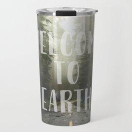 WELCOME TO EARTH Travel Mug