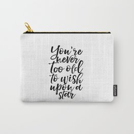 Gift Idea Birthday 60 You're Never too Old Star Quote Printable Art Inspirational Poster Motivationa Carry-All Pouch