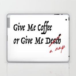 Give Me Coffee or Give Me A Nap - Silly Misquote - Laptop & iPad Skin
