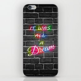 It Was All A Dream iPhone Skin