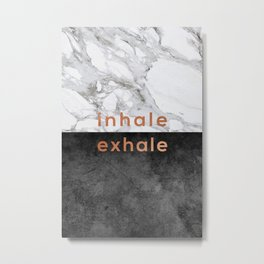Inhale Exhale Copper Metal Print