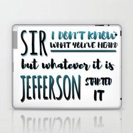 Jefferson Started It | Hamilton Laptop & iPad Skin