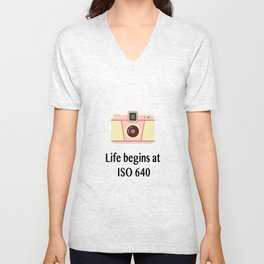 Life begins at ISO 640 Unisex V-Neck