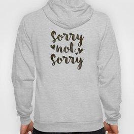 Sorry Not Sorry, black ink 2016 Hoody
