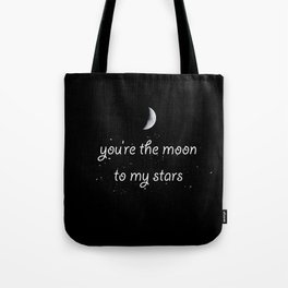 You're The Moon To My Stars Tote Bag