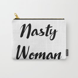 Nasty Woman votes for Hillary Clinton Carry-All Pouch