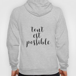 Tout Est Possible, Inspirational Quote, Printable Quote, Wall Art, Inspiring, Gift Idea Hoody