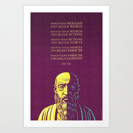 Lao Tzu quote: Watch your thoughts Art Print