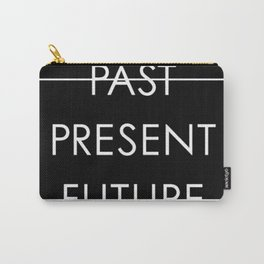 Past Present Future Carry-All Pouch