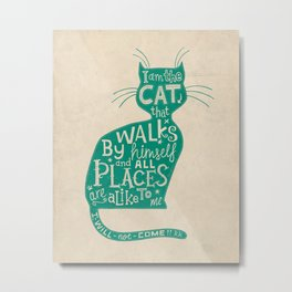 'The Cat That Walked by Himself' Metal Print