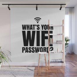 What's Your WiFi Password? Wall Mural