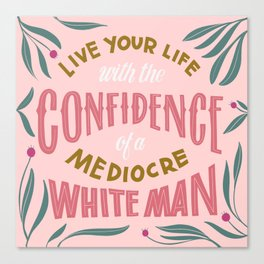 Mediocre White Man Canvas Print