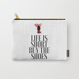 Life is Short Buy the Shoes Shoe Lover Fashion Wall Art Printable Art Women Gift Fashion Decor Carry-All Pouch