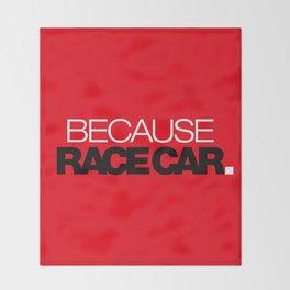 BECAUSE RACE CAR v6 HQvector Throw Blanket