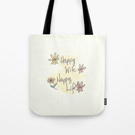 Happy Wife Happy Life quote Tote Bag