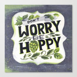 Don't Worry, Be Hoppy Canvas Print
