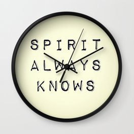 Spirit Always Knows Wall Clock