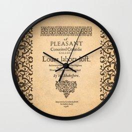 Shakespeare, Love labors lost. 1598. Wall Clock