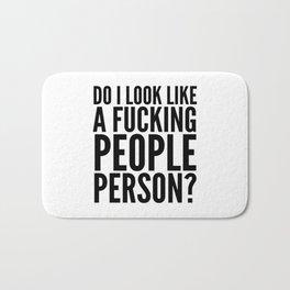 DO I LOOK LIKE A FUCKING PEOPLE PERSON? Bath Mat