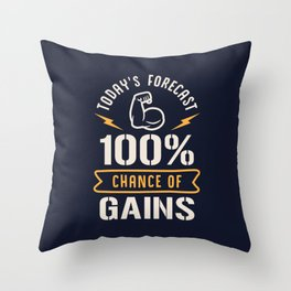 Today's Forecast 100% Chance Of Gains Throw Pillow