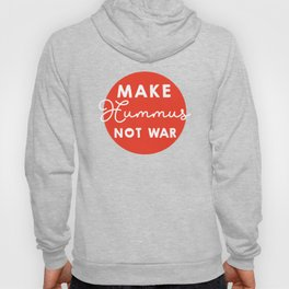 Make hummus not war Hoody