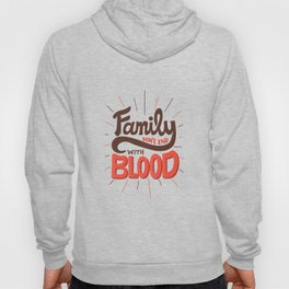 Family Don't End With Blood Hoody