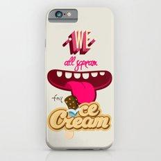 We All Scream For Ice Cream Slim Case iPhone 6s
