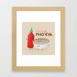 You & Me Pho'Eva Framed Art Print