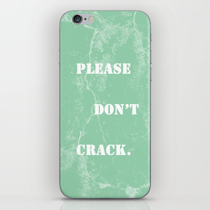Please don't crack. iPhone Skin