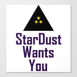 StarDust Wants You Canvas Print