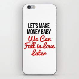 Let's Make Money Baby! iPhone Skin