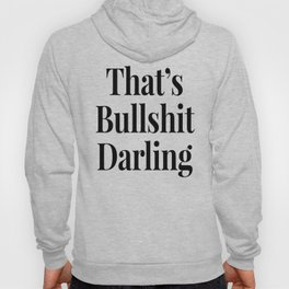 THAT'S BULLSHIT DARLING Hoody