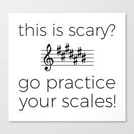 Go practice your scales! Canvas Print