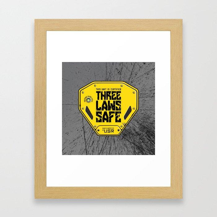 This Unit is THREE LAWS SAFE (Three Laws of Robotics) Framed Art Print