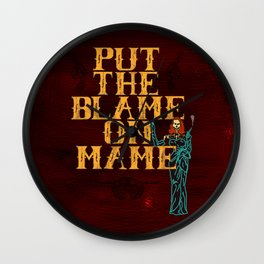 Put The Blame On Mame Wall Clock