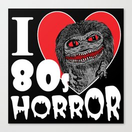 I Love 80s Horror Canvas Print