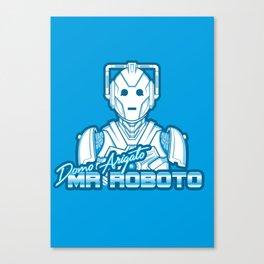 Domo Arigato Mr. Cyberman Canvas Print